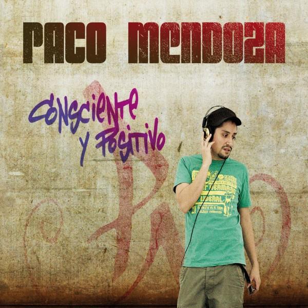 PACO MENDOZA | CONSCIENTE Y POSITIVO