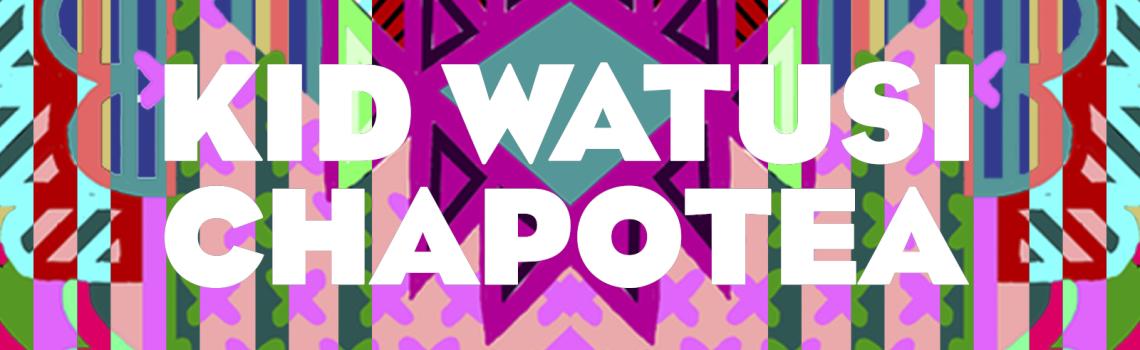 Kid Watusi - Chapotea EP